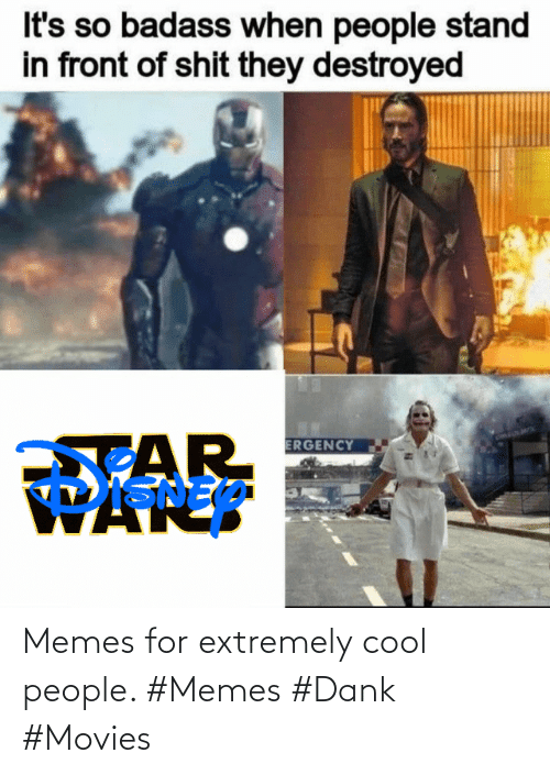 Extremely: Memes for extremely cool people. #Memes #Dank #Movies