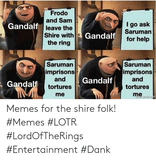 entertainment: Memes for the shire folk! #Memes #LOTR #LordOfTheRings #Entertainment #Dank