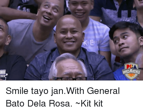 Meme, Memes, and Smile: MEMES Smile tayo jan.With General Bato Dela Rosa.  ~Kit kit