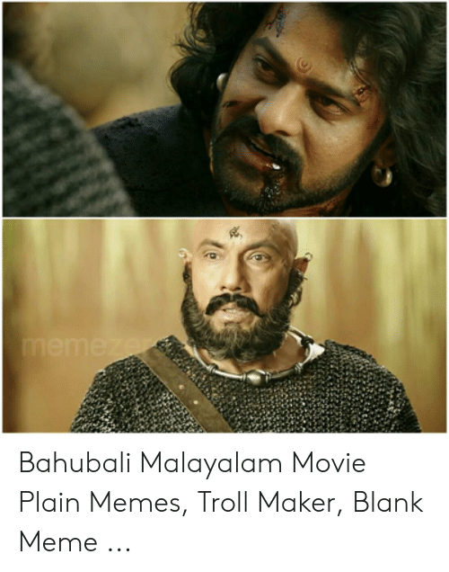 Memezers Bahubali Malayalam Movie Plain Memes Troll Maker