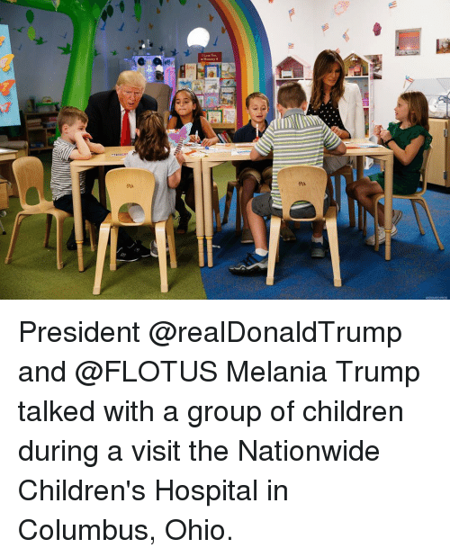 Children's Hospital: Memmy  ASSOOATED PRESS President @realDonaldTrump and @FLOTUS Melania Trump talked with a group of children during a visit the Nationwide Children's Hospital in Columbus, Ohio.
