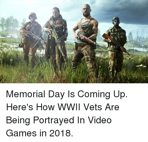 Video Games, Games, and Memorial Day