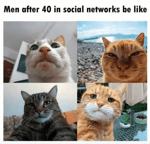 Be Like, Social Networks, and Social: Men after 40 in social networks be like