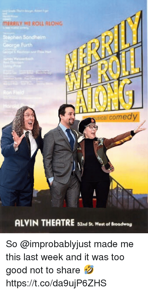 alvin: MERRILY WE ROLL RLONG  Stephen Sondheim  George Furth  usi  cal comedy  ALVIN THEATRE s2nd St. West of Broadway So @improbablyjust made me this last week and it was too good not to share 🤣 https://t.co/da9ujP6ZHS