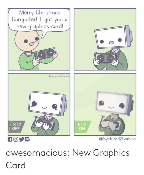 web: Merry Christmas  Computer! I got you a  graphics card!  new  @System32Comics  RTX  OFF  RTX  ON  @System32Comics  WEB  TOON awesomacious:  New Graphics Card