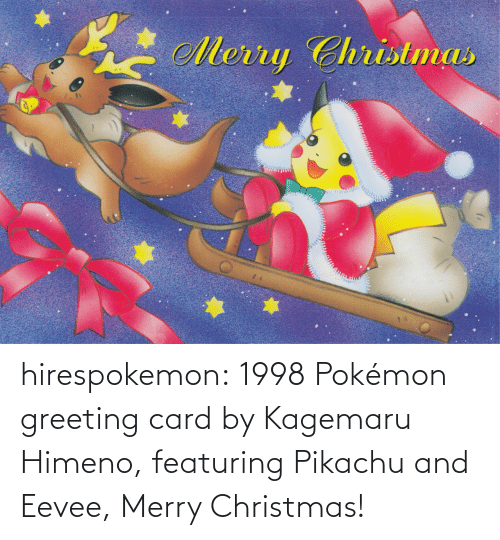 Pokemon: Merry Christmas hirespokemon:  1998 Pokémon greeting card by Kagemaru Himeno, featuring Pikachu and Eevee, Merry Christmas!