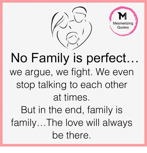 Mesmerizing Quotes No Family Is Perfect We Argue We Fight We Even
