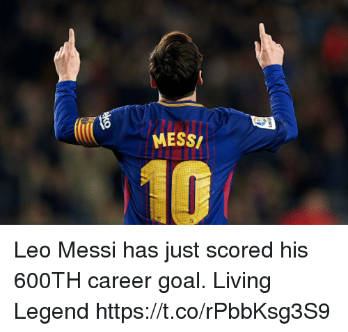 leo messi: MESS Leo Messi has just scored his 600TH career goal.   Living Legend https://t.co/rPbbKsg3S9