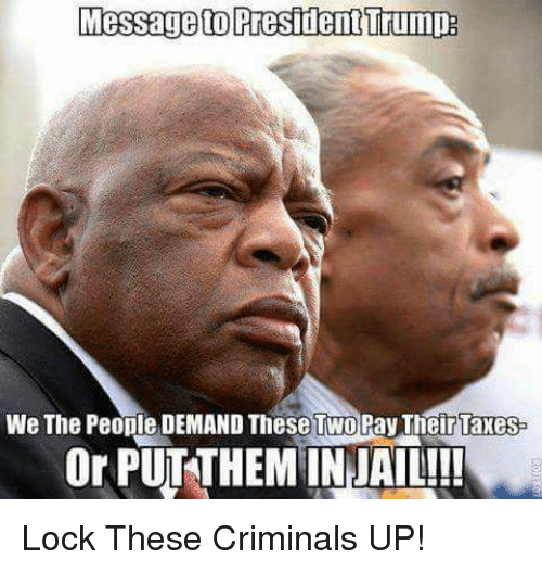 Orly: Messageto PresidentTrumpa  We The People DEMAND These TwoPay Their Taxes  Or PUTTHEMINJAIL!! Lock These Criminals UP!