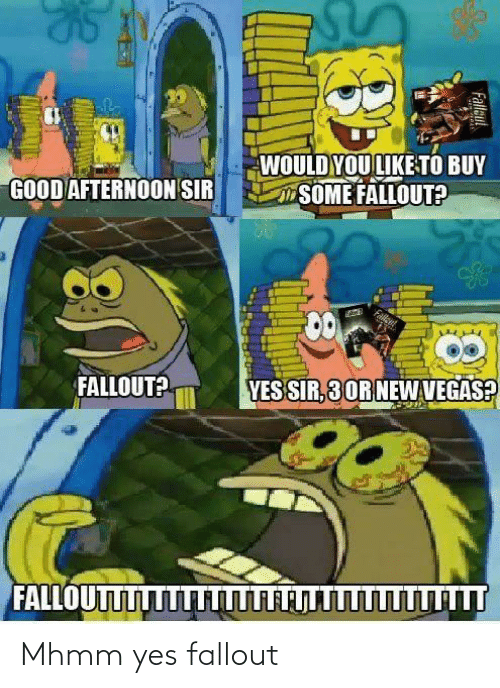 Fallout: Mhmm yes fallout