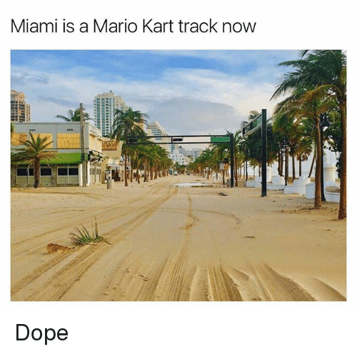 doping: Miami is a Mario Kart track now Dope