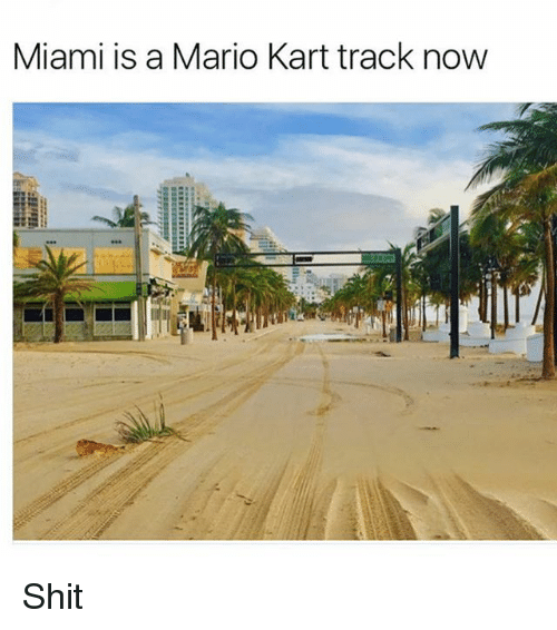 Shitted: Miami is a Mario Kart track now Shit
