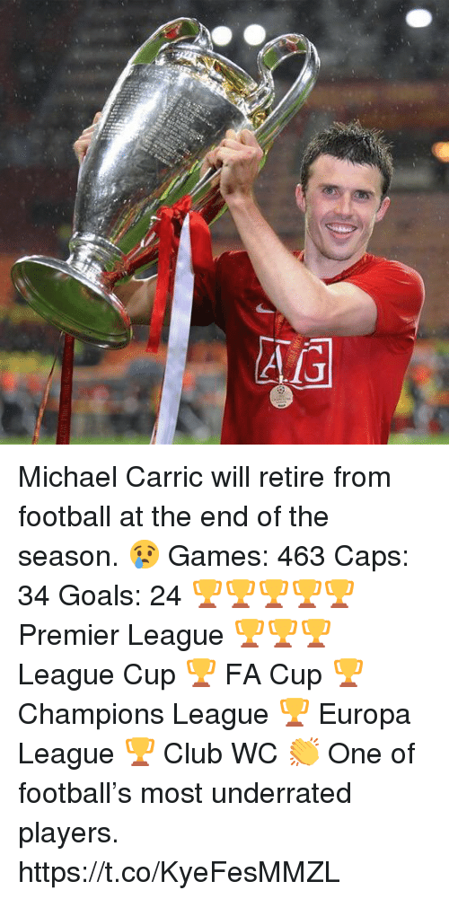 fa cup: Michael Carric will retire from football at the end of the season. 😢  Games: 463 Caps: 34 Goals: 24  🏆🏆🏆🏆🏆 Premier League 🏆🏆🏆 League Cup 🏆 FA Cup 🏆 Champions League 🏆 Europa League 🏆 Club WC  👏 One of football's most underrated players. https://t.co/KyeFesMMZL