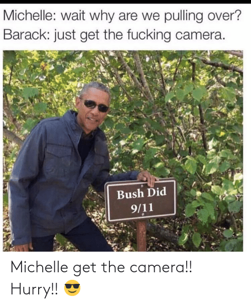 Get The: Michelle get the camera!! Hurry!! 😎