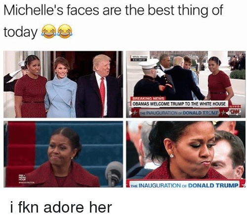 Inauguration Of Donald Trump: Michelle's faces are the best thing of  today  BREAKING NEWS  OBAMAS WELCOME TRUMP TO THE WHITE HOUSE  INAUGURATION DONALD TRE tAP  THE INAUGURATION OF DONALD TRUMP i fkn adore her