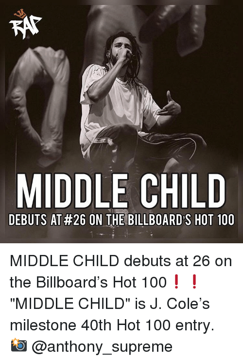 "Anaconda, Billboard, and J. Cole: MIDDLE CHILD  DEBUTS AT #26 ON THE BILLBOARD'S HOT 100 MIDDLE CHILD debuts at 26 on the Billboard's Hot 100❗️❗️ ""MIDDLE CHILD"" is J. Cole's milestone 40th Hot 100 entry. 📸 @anthony_supreme"