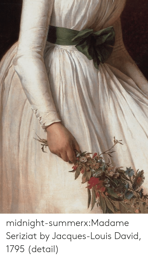 Tumblr, Blog, and Midnight: midnight-summerx:Madame Seriziat by Jacques-Louis David, 1795 (detail)