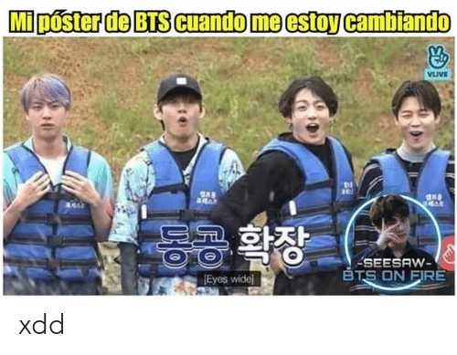 Fire, Bts, and Eyes: MiDOSter de BTS Cuando me estoy cambiando  VLIVE  동공 확장  SEESAW-  BTS ON FIRE  Eyes wide] xdd
