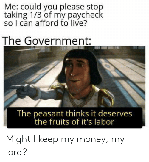 Money, Lord, and Might: Might I keep my money, my lord?