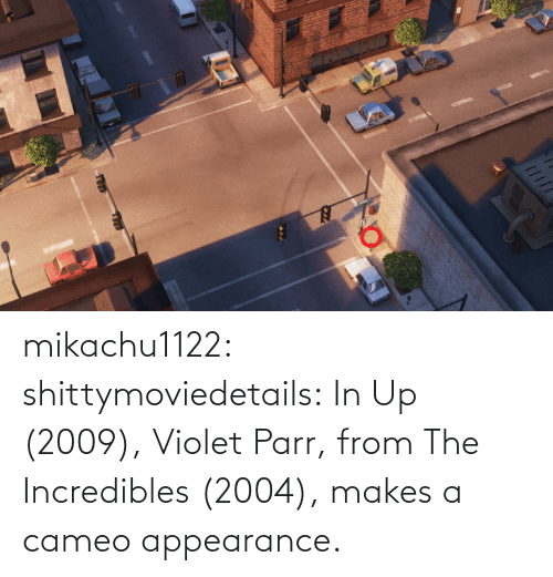 media: mikachu1122:  shittymoviedetails:  In Up (2009), Violet Parr, from The Incredibles (2004), makes a cameo appearance.
