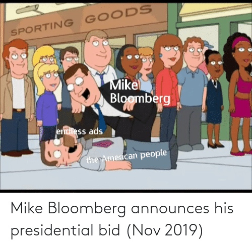nov: Mike Bloomberg announces his presidential bid (Nov 2019)