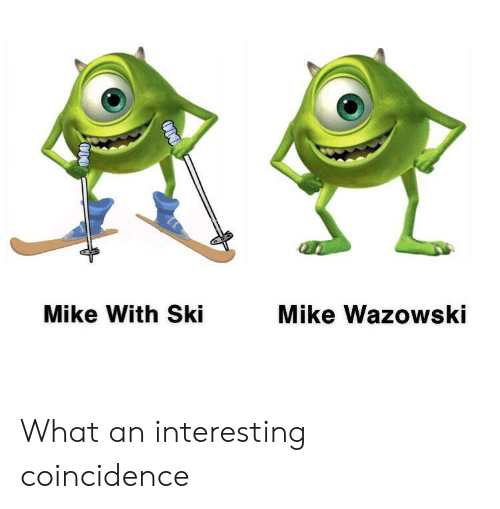 Coincidence, Ski, and What: Mike With Ski  Mike Wazowski What an interesting coincidence