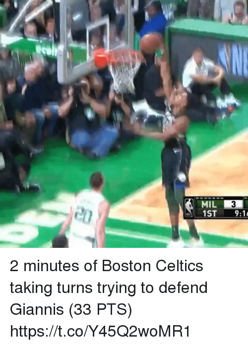 Boston Celtics, Memes, and Boston: MIL 2 minutes of Boston Celtics taking turns trying to defend Giannis (33 PTS)  https://t.co/Y45Q2woMR1