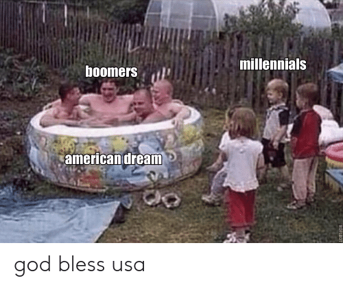 God, Millennials, and Usa: millennials  boomerS a  americandream god bless usa