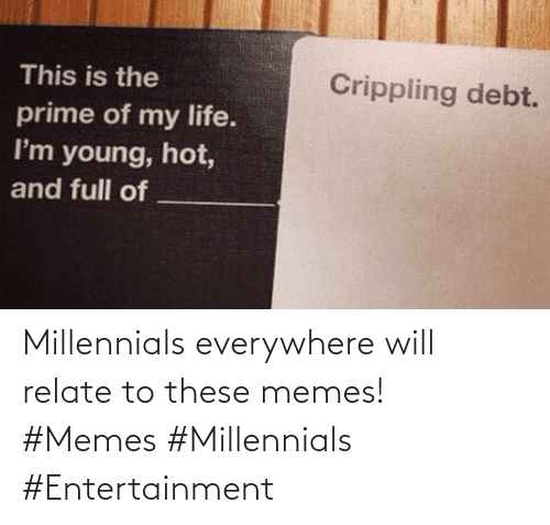 everywhere: Millennials everywhere will relate to these memes! #Memes #Millennials #Entertainment