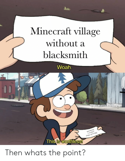 Minecraft, Blacksmith, and Village: Minecraft village  without a  blacksmith  Woah  Thi  s is WOress  thl Then whats the point?