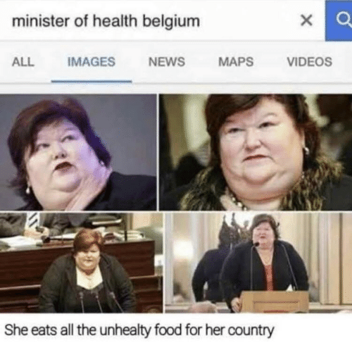 Belgium: minister of health belgium  ALL IMAGES NEWS MAPS VIDEOS  She eats all the unhealty food for her country