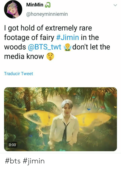 bts jimin: MinMin  @honevminniemin  I got hold of extremely rare  footage of fairy #Jimin in the  woods @BTS_twt don't let the  media know  Traducir Tweet  0:00 #bts #jimin
