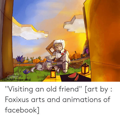 """Facebook, Old, and Arts: MINSTAGRAM:foxixus dfficial """"Visiting an old friend"""" [art by : Foxixus arts and animations of facebook]"""