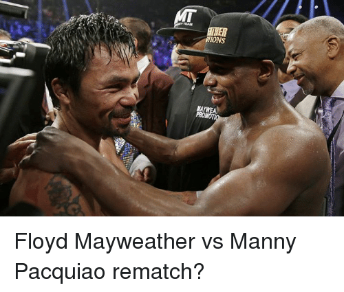 manny pacquiao: MIONS Floyd Mayweather vs Manny Pacquiao rematch?