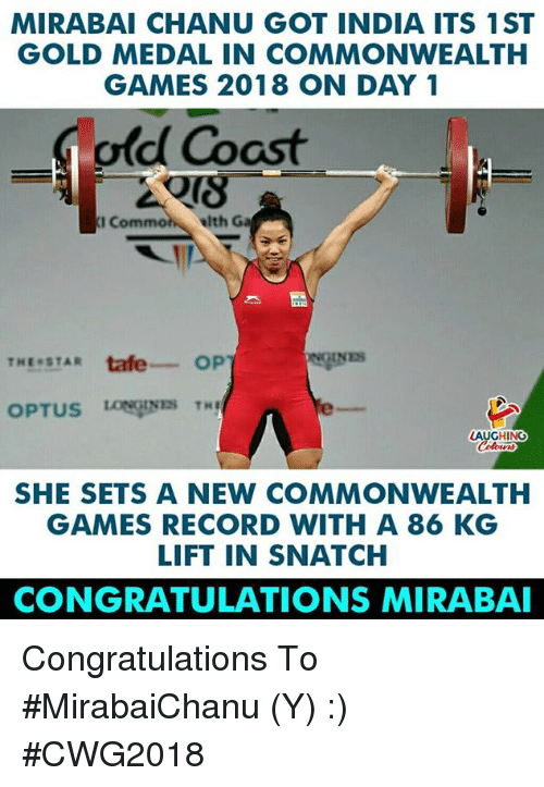Congratulations, Games, and India: MIRABAI CHANU GOT INDIA ITS 1ST  GOLD MEDAL IN COMMONWEALTH  GAMES 2018 ON DAY 1  old Coast  I Com  elth Ga  GINES  THESTAR tafe OP  LAUGHING  SHE SETS A NEW COMMONWEALTH  GAMES RECORD WITH A 86 KG  LIFT IN SNATCH  CONGRATULATIONS MIRABAI Congratulations To #MirabaiChanu (Y) :) #CWG2018