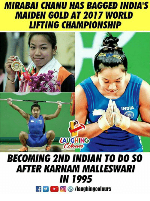 India, World, and Indian: MIRABAI CHANU HAS BAGGED INDIA'S  MAIDEN GOLD AT 2017 WORLD  LIFTING CHAMPIONSHIP  INDIA  AUGHING  BECOMING 2ND INDIAN TO DO SO  AFTER KARNAM MALLESWARI  IN 1995  0回5/laughingcolours