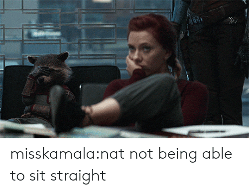 nat: misskamala:nat not being able to sit straight