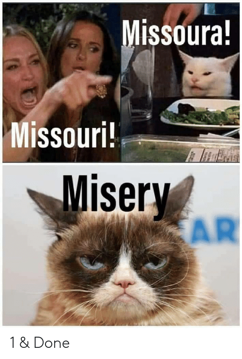 Missouri, Misery, and Amp: Missoura!  Missouri!  Misery  AR 1 & Done