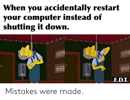 Mistakes Were Made: Mistakes were made.