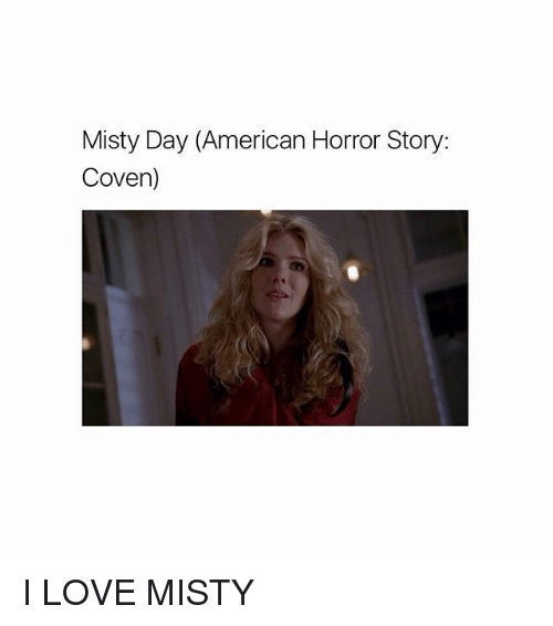American Horror Story, Love, and Memes: Misty Day (American Horror Story:  Coven) I LOVE MISTY