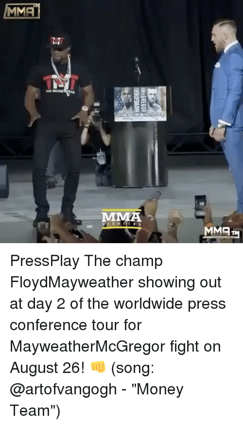 """Memes, Money, and Mma: MMA  NE MONE  MMA PressPlay The champ FloydMayweather showing out at day 2 of the worldwide press conference tour for MayweatherMcGregor fight on August 26! 👊 (song: @artofvangogh - """"Money Team"""")"""