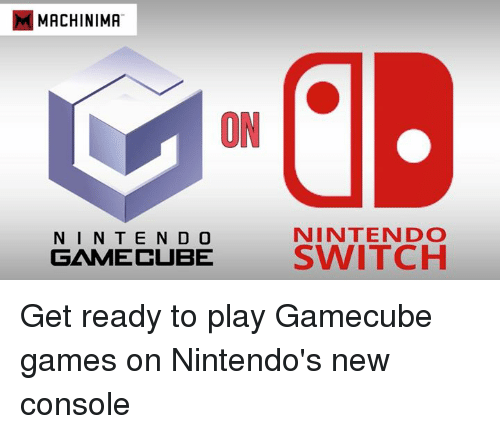 gamecubes: MMACHINIMA  ON  NINTENDO  N I N T E N D O  GAMECUBE  SWITCH Get ready to play Gamecube games on Nintendo's new console