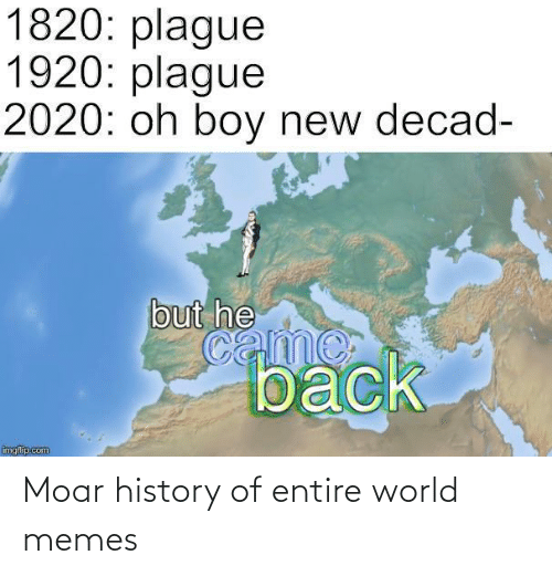 history of: Moar history of entire world memes