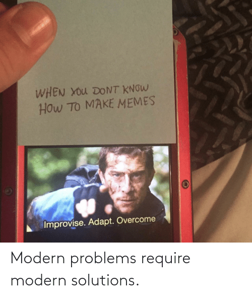 problems: Modern problems require modern solutions.