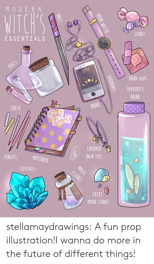 Essence: MODERN  WITCH'S  CANDY  ESSENTIALS  VIALS  5:00  DAY 27 APRIL  BAND-AIDS  FAVOURITE  DRINK  PHONE  CHALK  Gll  Wetes!  CHARMED  HAIR TIES  PENCILS  NOTEBOOK  MAGIC  ESSENCE  CRYSTALS  LUCKY  MOON STONES  ON WATCH  0  oD  EARPHONES  KNIFE stellamaydrawings:  A fun prop illustration!I wanna do more in the future of different things!