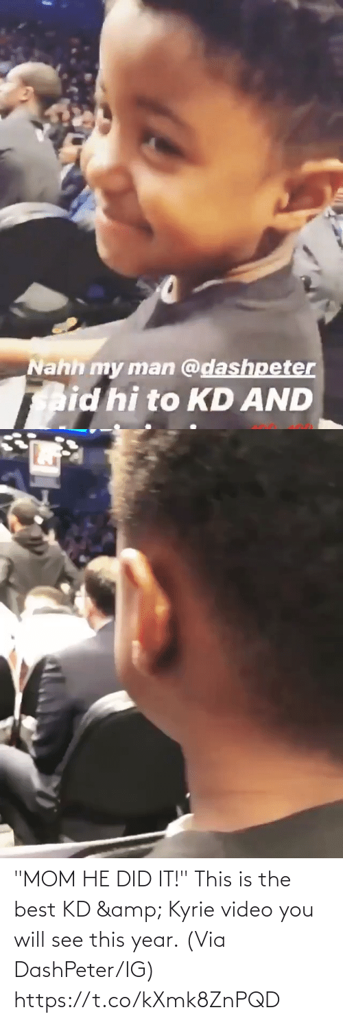 "Mom: ""MOM HE DID IT!""  This is the best KD & Kyrie video you will see this year.  (Via DashPeter/IG) https://t.co/kXmk8ZnPQD"