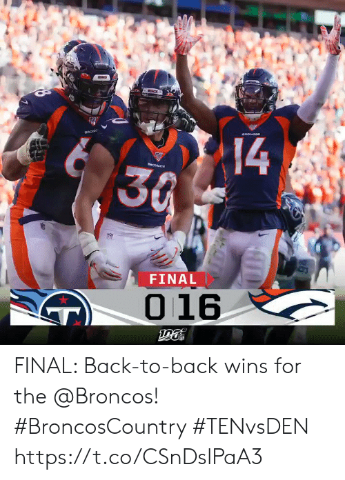 Back to Back, Memes, and Broncos: MONCOS  71  30  ONONOO  BRONC  RONCOS  FINAL  016  T FINAL: Back-to-back wins for the @Broncos! #BroncosCountry #TENvsDEN https://t.co/CSnDslPaA3