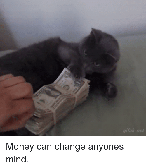 Funny, Money, and Change: Money can change anyones mind.