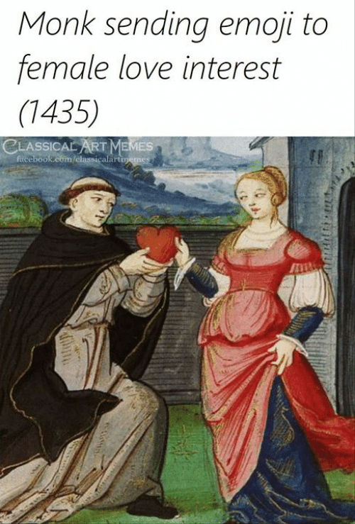 Emoji, Love, and Memes: Monk sending emoji to  female love interest  (1435)  CLASSICAL ART MEMES  ficebook.com/classicalart