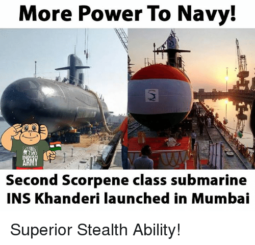 Submariner: More Power To Navy!  MAMY  Second Scorpene class submarine  INS Khanderi launched in Mumbai Superior Stealth Ability!